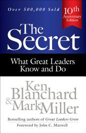 The Secret: What Great Leaders Know and Do, Edition 3