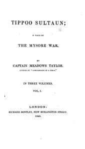 Tippoo Sultaun: A Tale of the Mysore War, Volume 1