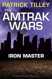 The Amtrak Wars: Iron Master: The Talisman Prophecies, Part 3