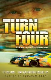 Turn Four: A Novel of the Superspeedways