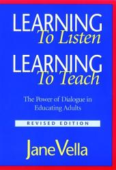 Learning to Listen, Learning to Teach: The Power of Dialogue in Educating Adults, Edition 2