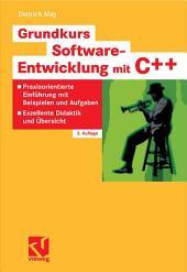 Grundkurs Software-Entwicklung mit C++: Praxisorientierte Einführung mit Beispielen und Aufgaben - Exzellente Didaktik und Übersicht, Ausgabe 2