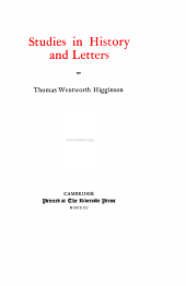 The Writings of Thomas Wentworth Higginson: Studies in history and letters
