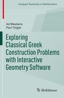 Exploring Classical Greek Construction Problems with Interactive Geometry Software PDF