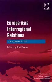 Europe-Asia Interregional Relations: A Decade of ASEM