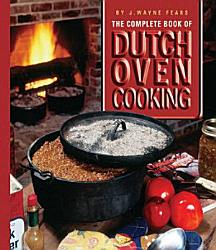 The Complete Book Of Dutch Oven Cooking Book PDF