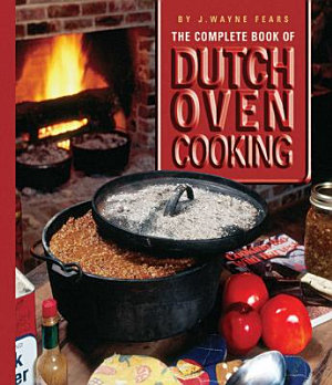 The Complete Book of Dutch Oven Cooking PDF