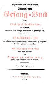 Allgemeines und vollständiges Evangelisches Gesang-Buch für die Königl. Preuss. Schlesischen Lande