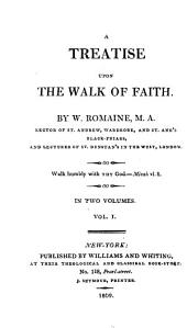 A Treatise Upon the Walk of Faith: Volume 1