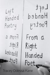 Left Handed Poetry from a Right Handed Poet