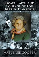 Escape  Faith and Courage of Lou Bertha Flanagan PDF