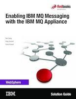 Enabling IBM MQ Messaging with the IBM MQ Appliance PDF