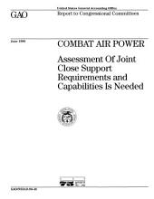 Combat Air Power: Assessment of Joint Close Support Requirements and Capabilities Is Needed