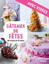 Gâteaux de fêtes - avec vidéos: 50 recettes & 15 vidéos