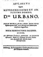 Applausus quem Rev. DD. Urbano, dum ... in Admontensem antistitem inauguraretur, Musae Benedictino-Salisburgenses ... dederunt ...