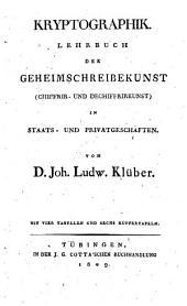 Kryptographik. Lehrbuch der Geheimschreibekunst (Chiffrir- und Dechiffrirkunst) in Staats- und Privatgeschäften