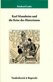 Karl Mannheim und die Krise des Historismus: Historismus als wissenssoziologischer Perspektivismus