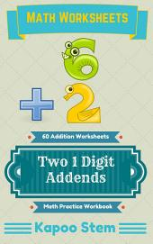 60 Addition Worksheets with Two 1-Digit Addends: Math Practice Workbook