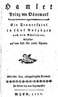 Hamlet  Prinz von D  nemark  Ein Trauerspiel in 5 Aufz   nach dem Schakspear PDF