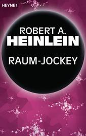 Raum-Jockey: Erzählung