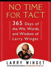 No Time for Tact: 365 Days of the Wit, Words, and Wisdom of Larry Winget