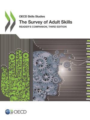 OECD Skills Studies The Survey of Adult Skills Reader   s Companion  Third Edition