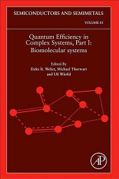 Quantum Efficiency in Complex Systems, Part I: Biomolecular Systems