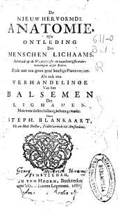 De nieuw hervormde anatomie, ofte ontleding des menschen lichaams: Gebouwd op de Waaragtigste en naaukeurigste onder-vindingen deser Eeuw ...