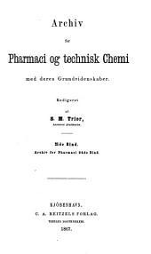 Archiv for pharmaci og technisk chemi med deres grundvidenskaber: Bind 21