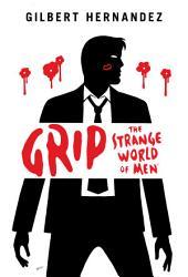 Grip: The Strange World of Men, Issues 1-5