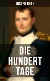 Die hundert Tage: Die Heimkehr des großen Kaisers + Das Leben der Angelina Pietri + Der Untergang (Waterloo) + Das Ende der kleinen Angelina
