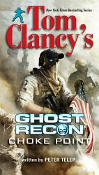 Tom Clancy S Ghost Recon Choke Point Book PDF