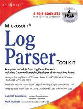 Microsoft Log Parser Toolkit: A Complete Toolkit for Microsoft's Undocumented Log Analysis Tool