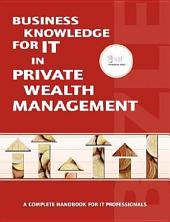 Business Knowledge for IT in Private Wealth Management: A Complete Handbook for IT Professionals