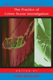The Practice Of Crime Scene Investigation