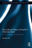 The Cultural Politics of Post 9 11 American Sport PDF