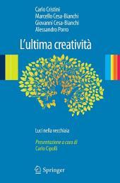 L'ultima creatività: Luci nella vecchiaia