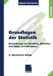 Grundlagen der Statistik: Datenerfassung und -darstellung, Maßzahlen, Indexzahlen, Zeitreihenanalyse, Ausgabe 4
