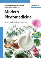 Modern Phytomedicine: Turning Medicinal Plants into Drugs