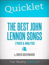 Quicklet on The Best John Lennon Songs: Lyrics and Analysis
