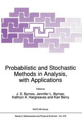 Probabilistic and Stochastic Methods in Analysis, with Applications