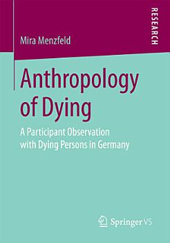 Anthropology of Dying PDF
