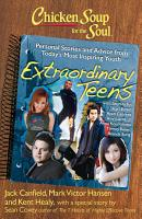 Chicken Soup for the Soul  Extraordinary Teens PDF