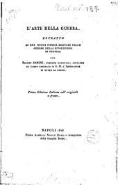 L'arte della guerra. Estratto di una nuova istoria militare delle guerre della rivoluzione di Francia del barone Jomini ..