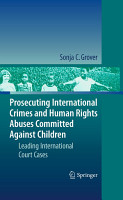 Prosecuting International Crimes and Human Rights Abuses Committed Against Children PDF