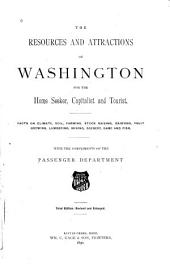 The Resources and Attractions of Washington for the Home Seeker, Capitalist and Tourist ...