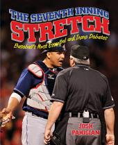 Seventh Inning Stretch: Baseball's Most Essential and Inane Debates
