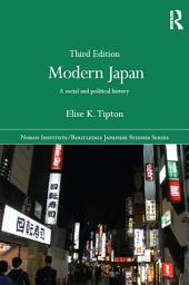 Modern Japan: A Social and Political History, Edition 3