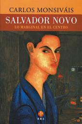 Salvador Novo: Lo marginal en el centro