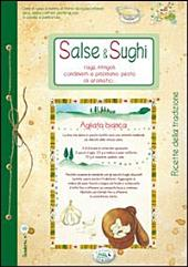 Salse & Sughi. Ragù, intingoli, condimenti e pinzimonio, pesto, oli aromatici - Ricette di Casa